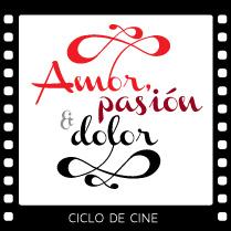 Ciclo de Cine – Amor, pasión y dolor.